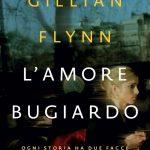 """""""L'AMORE BUGIARDO"""" di Gillian Flynn – il libro"""