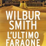 L'ultimo faraone – di Wilbur Smith